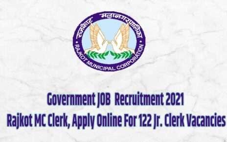 Recruitment 2021: Rajkot MC Clerk, Apply Online For 122 Jr. Clerk Vacancies
