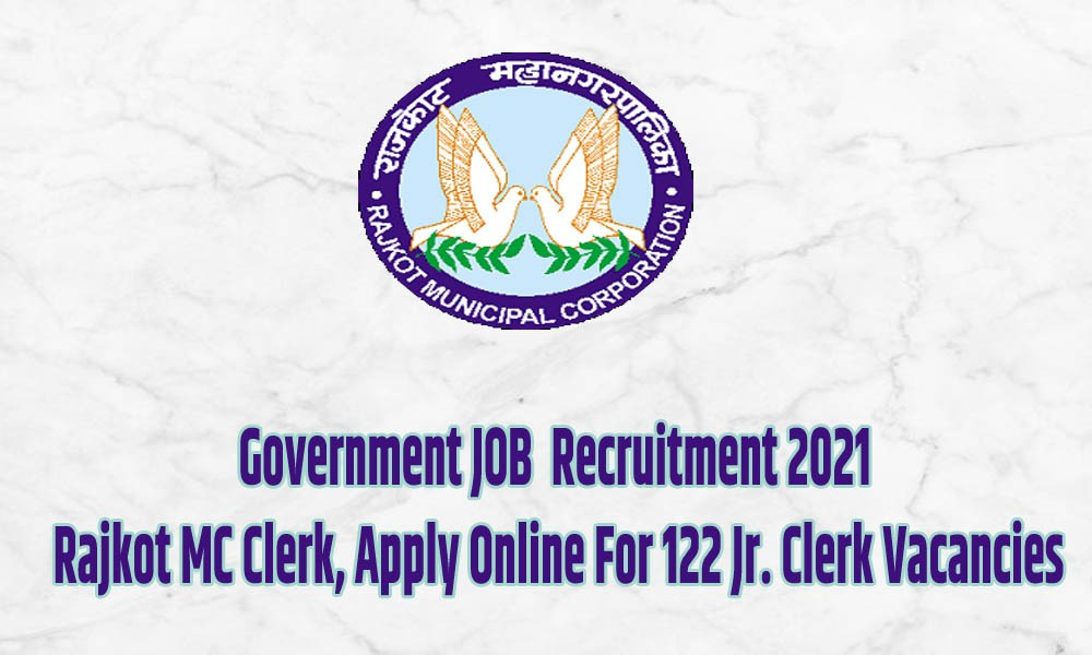 Recruitment 2021: Rajkot MC Clerk, Apply Online For 122 Jr. Clerk Vacancies