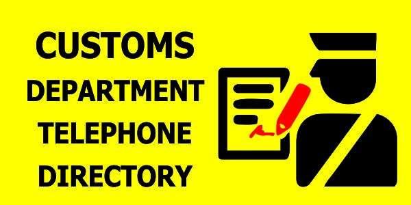 Customs Department Telephone Directory | Helpline Number |