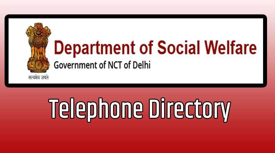 Delhi Social Welfare Department Telephone Directory | Contact Number